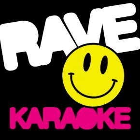 Rave Karaoke - THE LAUNCH