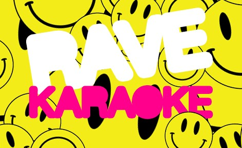 RAVE KARAOKE - NEXT PARTY - TIME OUT LOVES US!