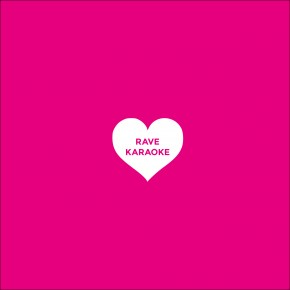 RAVE KARAOKE - LOVED UP!